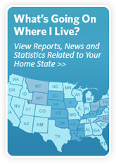 View Reports, News and Statistics Related to Your Home State